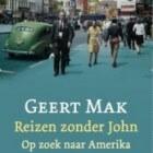 Geert Mak: Reizen zonder John, in voetsporen John Steinback